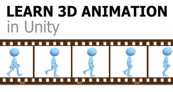 Learn 3D Animation in Unity with Mecanim