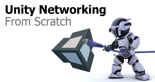 Unity Networking From Scratch